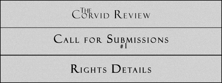 The Corvid Review - Call for Submissions (10) - Rights Details