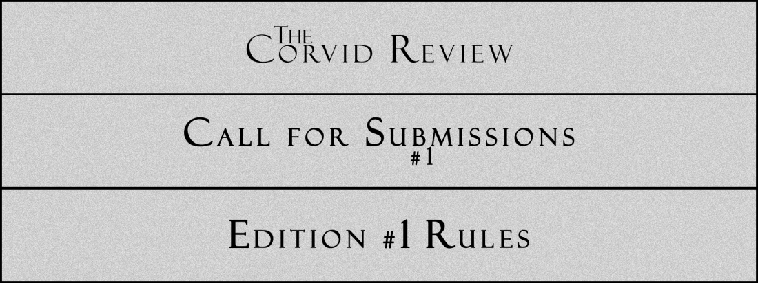 The Corvid Review - Call for Submissions (2) - Edition 1 Rules