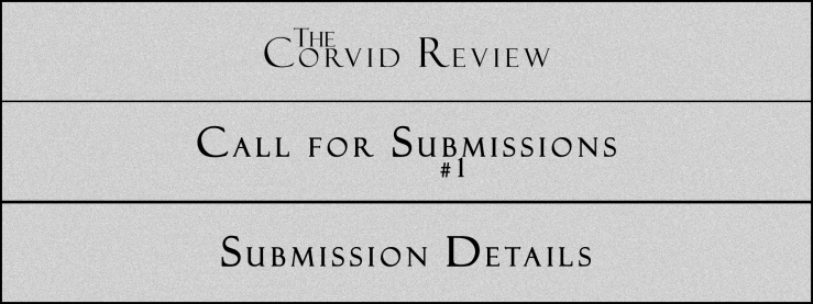 The Corvid Review - Call for Submissions (9) - Submission Details 1