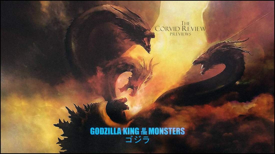 The Corvid Review - Godzilla King of the Monsters 2019 - Preview