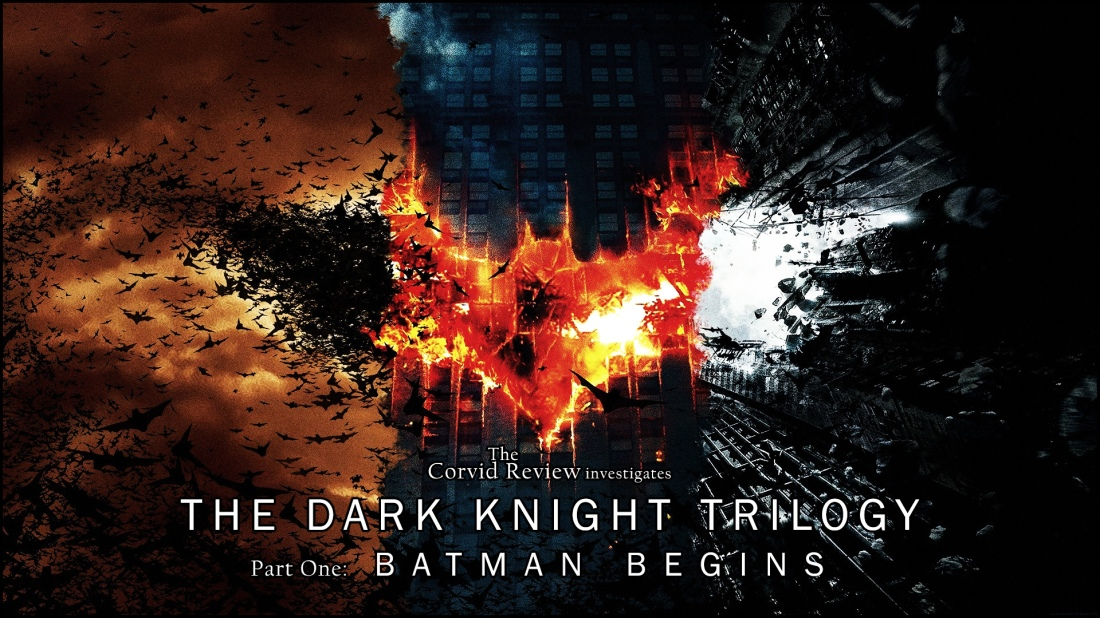 The Corvid Review The Dark Knight Trilogy Review Batman Begins