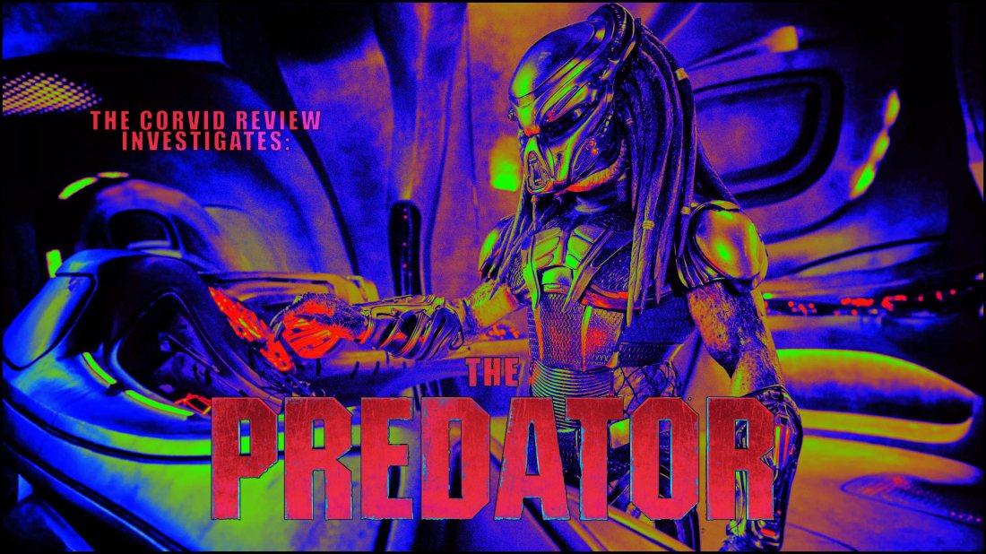 The Corvid Review - The Predator 2018