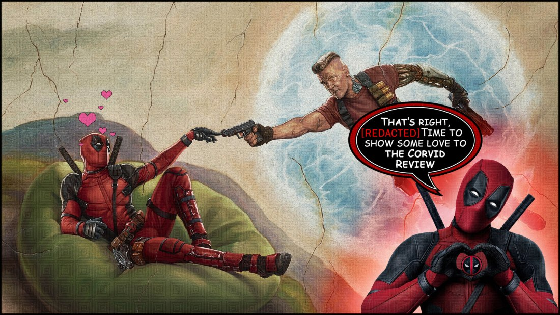 The Corvid Review - Deadpool 1 & 2
