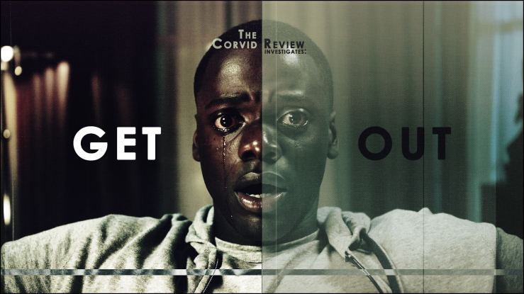 The Corvid Review - Get Out 2017