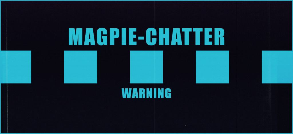 The Corvid Review - Magpie Chatter notice