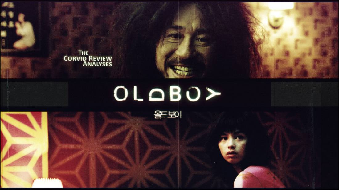 The Corvid Review - Oldboy 2003 pt 2