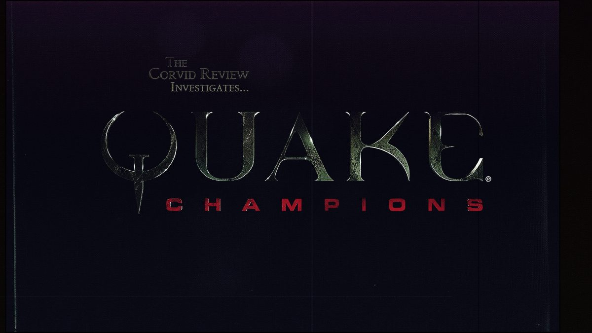 Review Quake Champions 2018 A Perfect Example Of Hard Fps And A Love Letter To Purists The Corvid Review