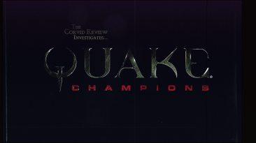 The Corvid Review - Quake Champions