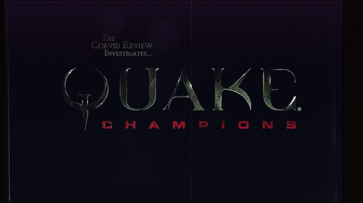 The Corvid Review - Quake Champions