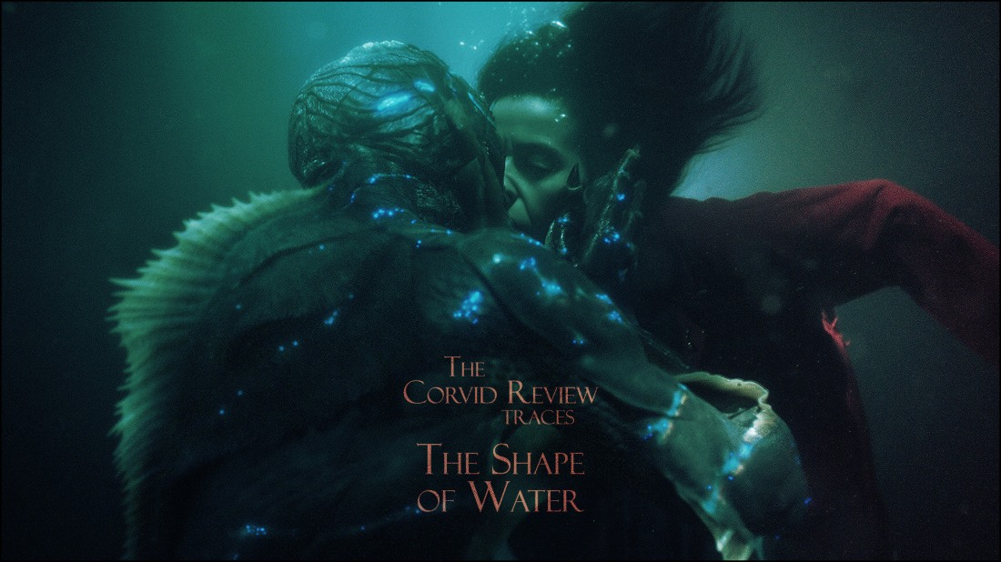 The Corvid Review - The Shape of Water