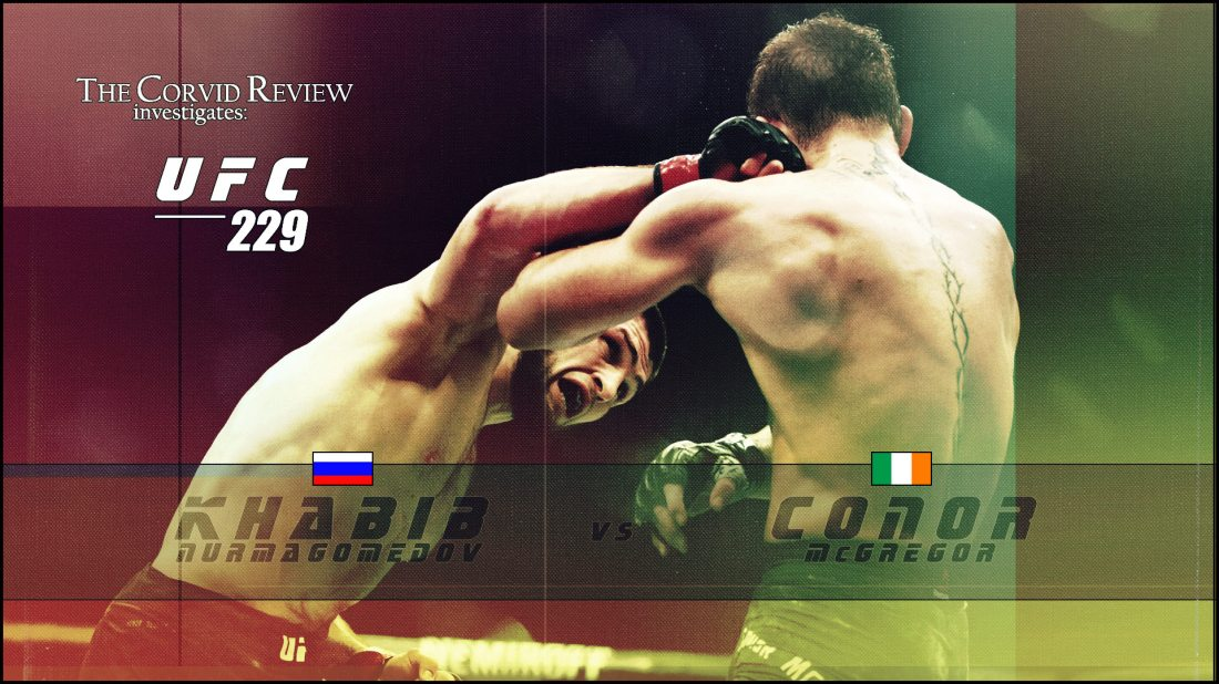 The Corvid Review - UFC 229 - Nurmagomedov vs McGregor