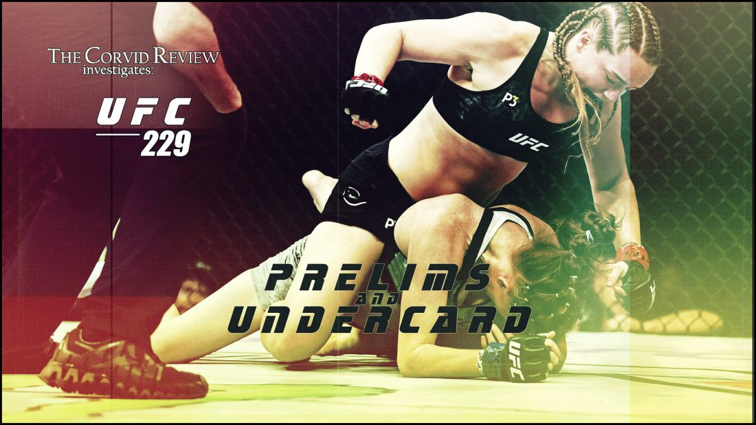 The Corvid Review - UFC 229 prelims and undercard