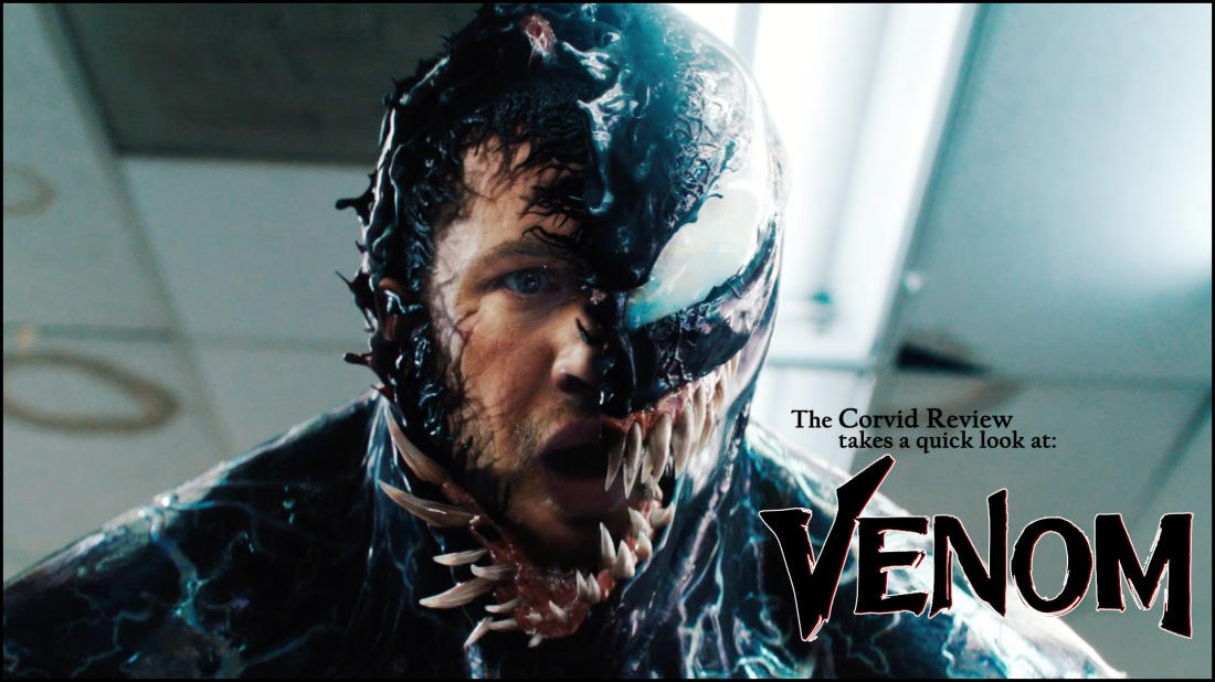 The Corvid Review - Venom Early
