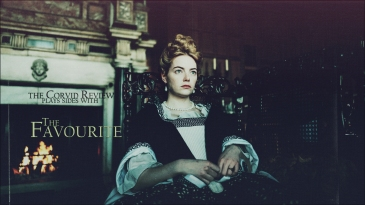 The Corvid Review - The Favourite - AhrXHXL