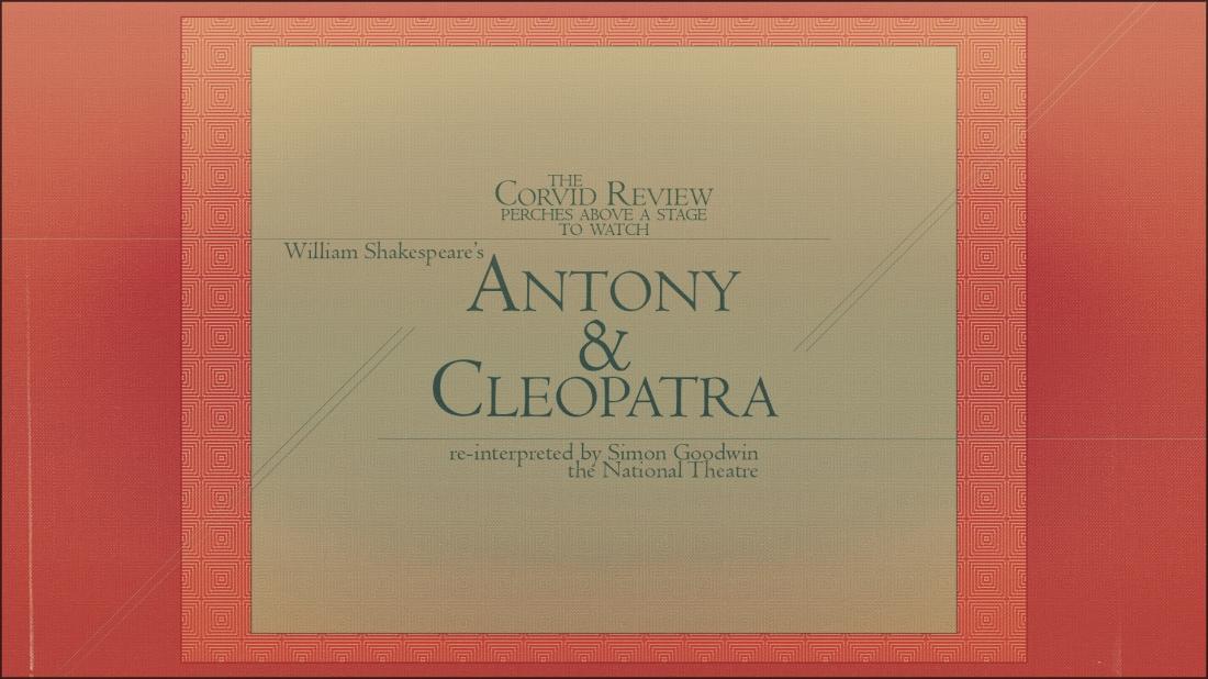 the corvid review - antony and cleopatra - zlfrl0g