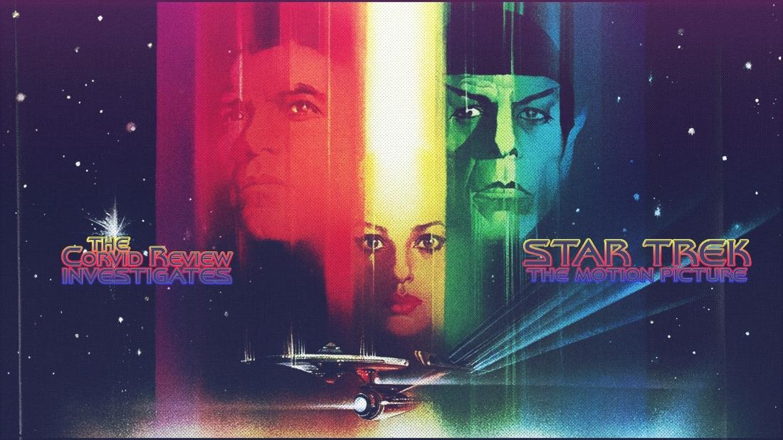 the corvid review - star trek month star trek the motion picture - 3s9klno