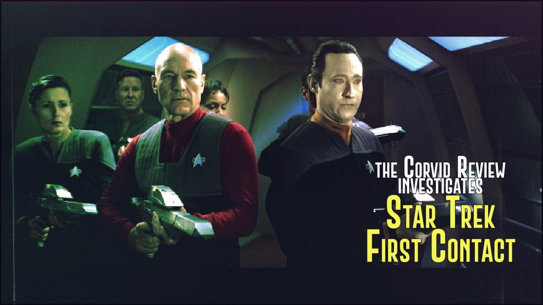 The Corvid Review - Star Trek Month - Star Trek First Contact - WlSO5tX
