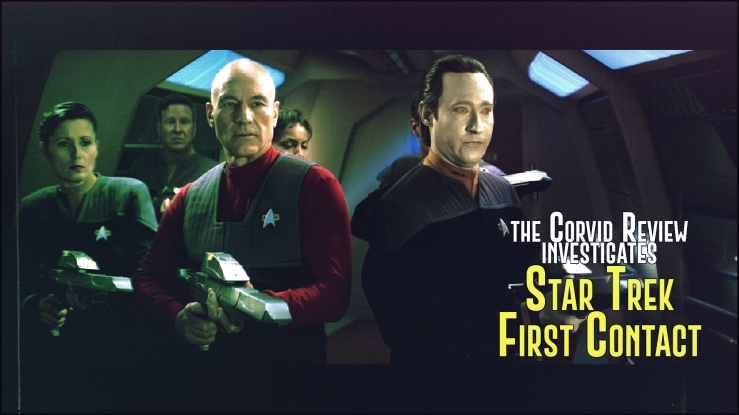 The Corvid Review - Star Trek Month - Star Trek First Contact - WlSO5tX