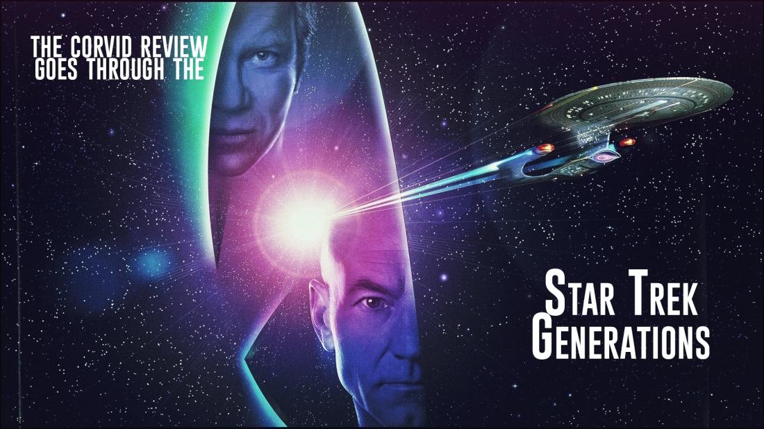 The Corvid Review - Star Trek Month - Star Trek Generations - 5TskuRd