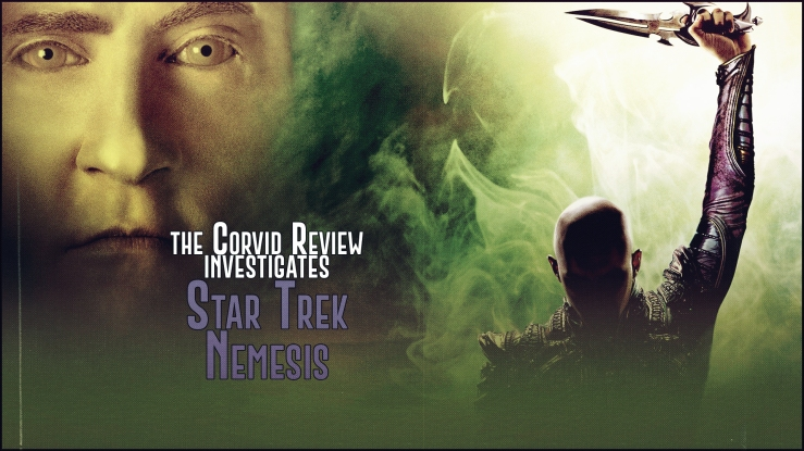 The Corvid Review - Star Trek Month Star Trek Nemesis - Rgswb5M