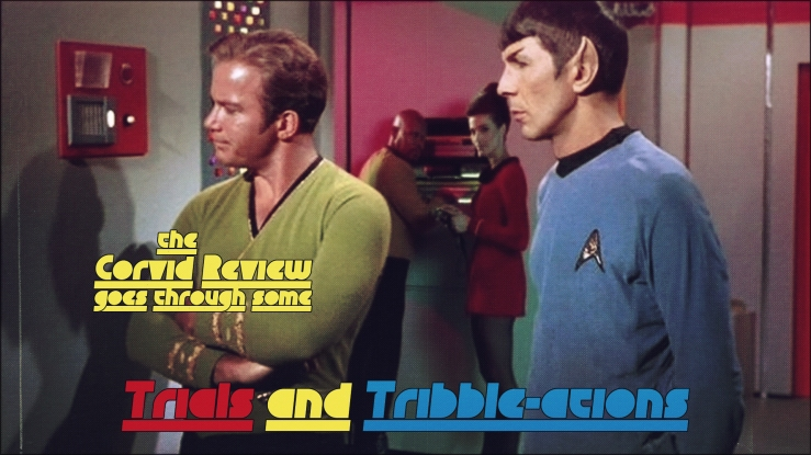 The Corvid Review - Star Trek Month - Trials and Tribble-ations - L4TDRrU